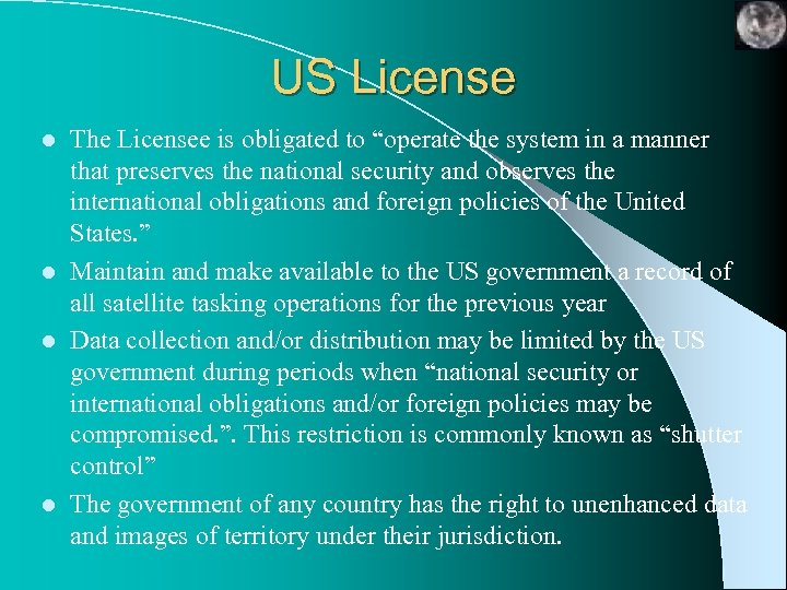 """US License The Licensee is obligated to """"operate the system in a manner that"""