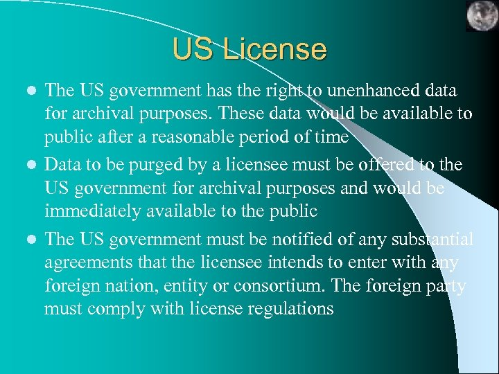 US License The US government has the right to unenhanced data for archival purposes.