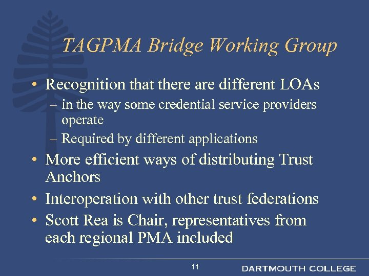 TAGPMA Bridge Working Group • Recognition that there are different LOAs – in the