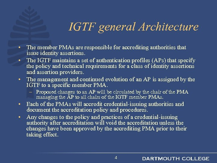 IGTF general Architecture • The member PMAs are responsible for accrediting authorities that issue