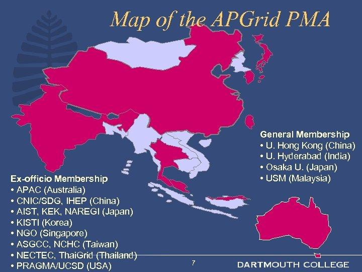 Map of the APGrid PMA Ex-officio Membership • APAC (Australia) • CNIC/SDG, IHEP (China)
