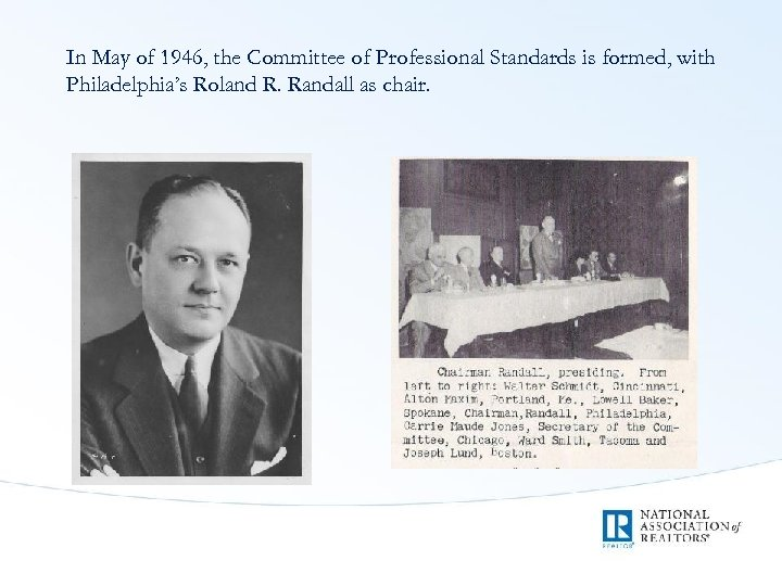 In May of 1946, the Committee of Professional Standards is formed, with Philadelphia's Roland