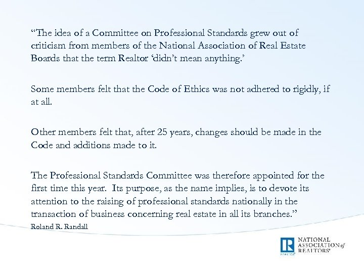 """""""The idea of a Committee on Professional Standards grew out of criticism from members"""