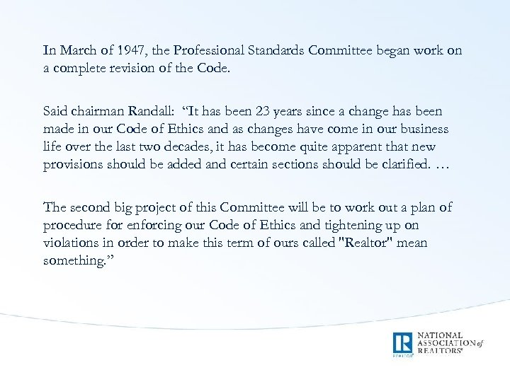 In March of 1947, the Professional Standards Committee began work on a complete revision