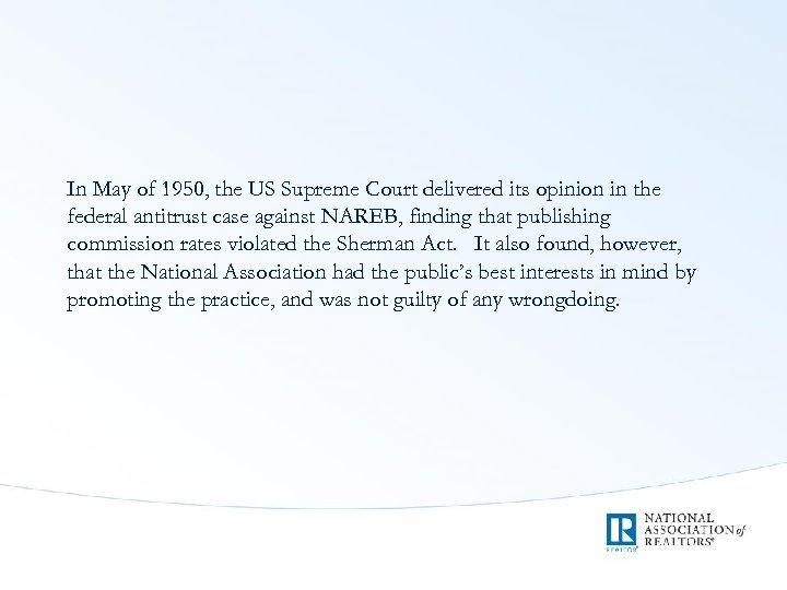 In May of 1950, the US Supreme Court delivered its opinion in the federal