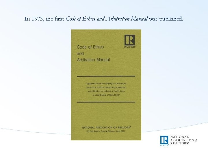 In 1973, the first Code of Ethics and Arbitration Manual was published.
