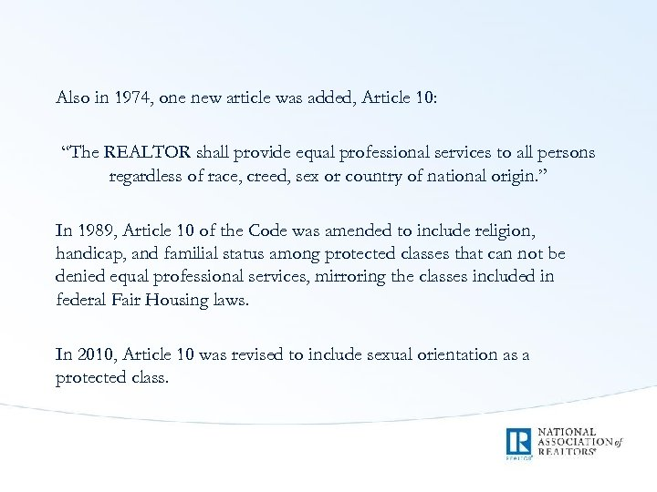 """Also in 1974, one new article was added, Article 10: """"The REALTOR shall provide"""