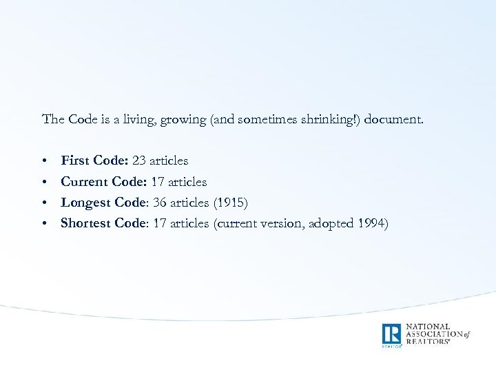 The Code is a living, growing (and sometimes shrinking!) document. • • First Code:
