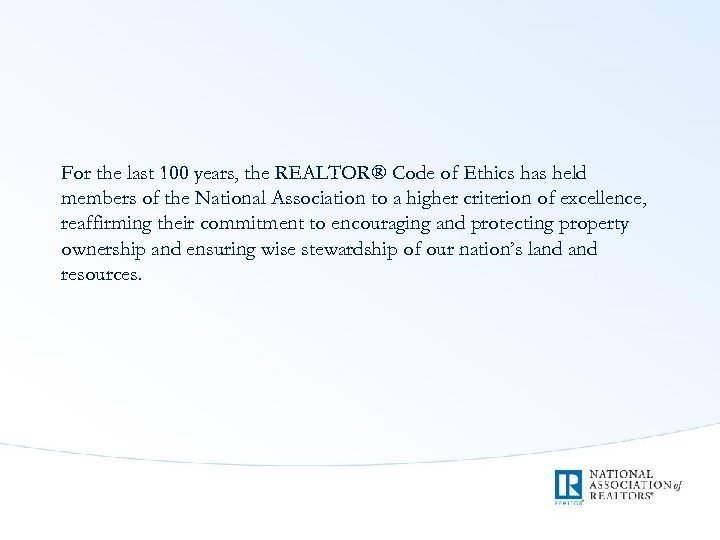 For the last 100 years, the REALTOR® Code of Ethics has held members of