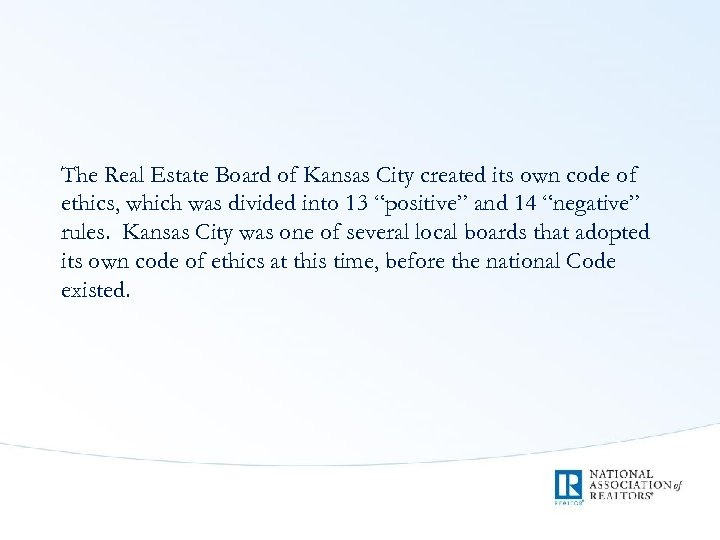 The Real Estate Board of Kansas City created its own code of ethics, which