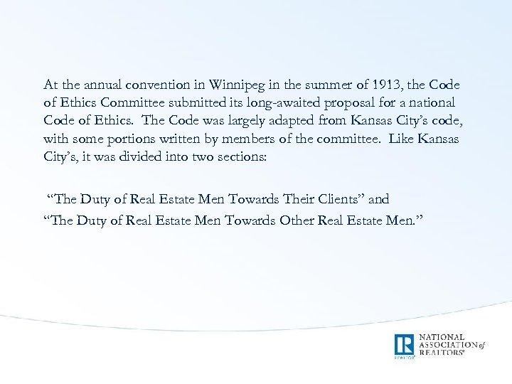 At the annual convention in Winnipeg in the summer of 1913, the Code of