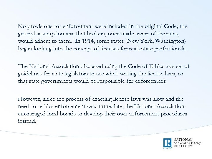 No provisions for enforcement were included in the original Code; the general assumption was