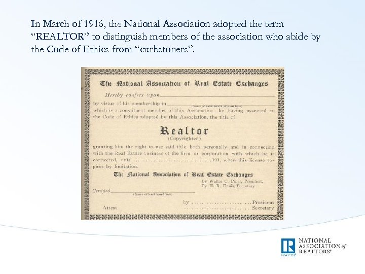 """In March of 1916, the National Association adopted the term """"REALTOR"""" to distinguish members"""