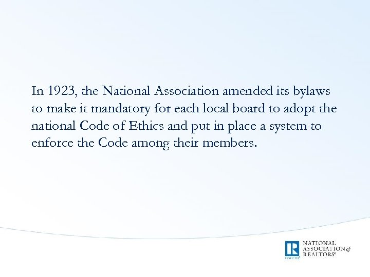 In 1923, the National Association amended its bylaws to make it mandatory for each