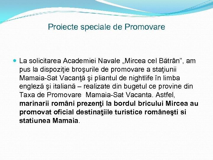 """Proiecte speciale de Promovare La solicitarea Academiei Navale """"Mircea cel Bătrân"""", am pus la"""