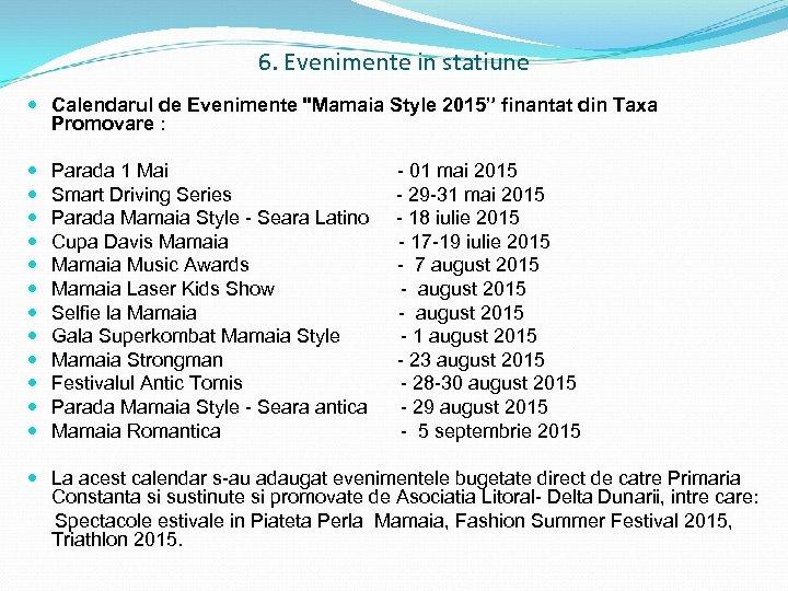 6. Evenimente in statiune Calendarul de Evenimente