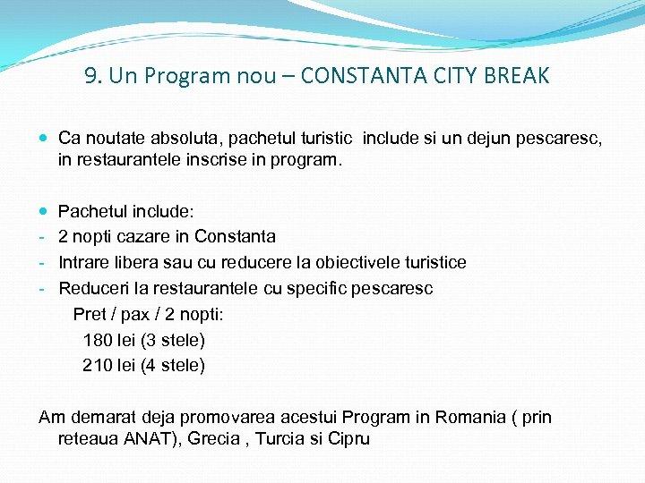 9. Un Program nou – CONSTANTA CITY BREAK Ca noutate absoluta, pachetul turistic include