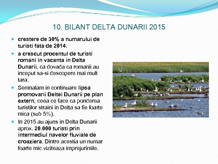 10. BILANT DELTA DUNARII 2015 crestere de 30% a numarului de turisti fata de
