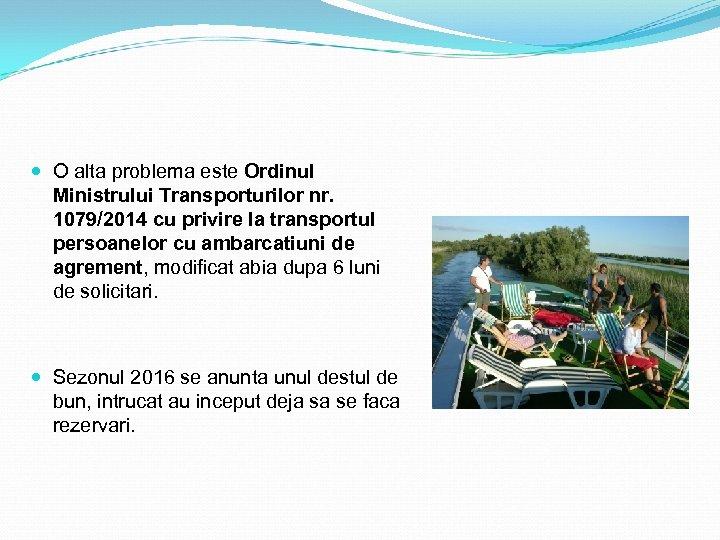O alta problema este Ordinul Ministrului Transporturilor nr. 1079/2014 cu privire la transportul