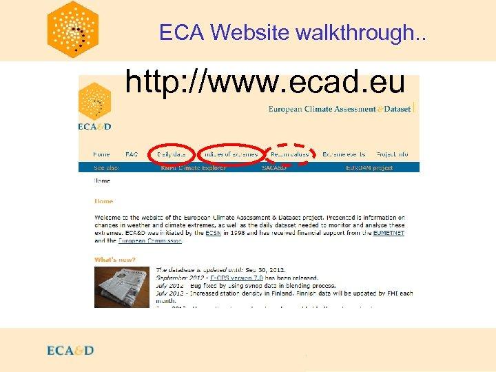 ECA Website walkthrough. . http: //www. ecad. eu