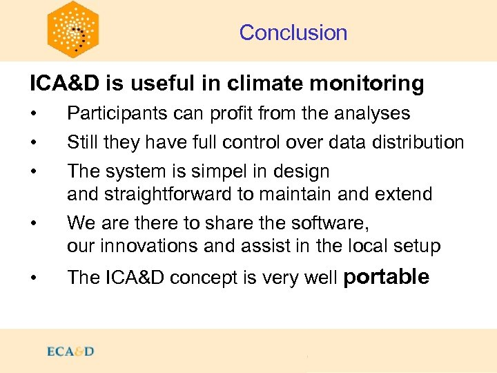 Conclusion ICA&D is useful in climate monitoring • • • Participants can profit from
