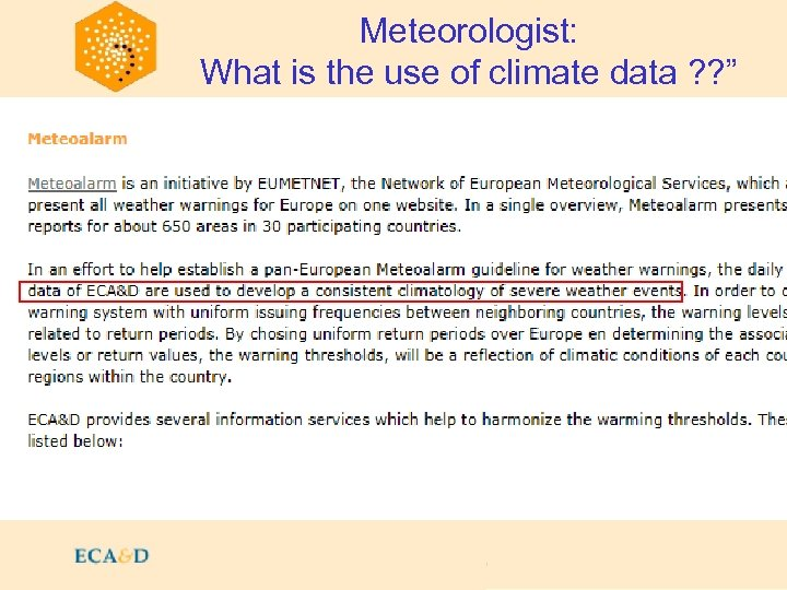 """Meteorologist: What is the use of climate data ? ? """""""