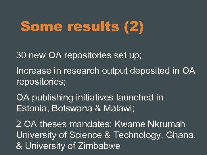 Some results (2) 30 new OA repositories set up; Increase in research output deposited