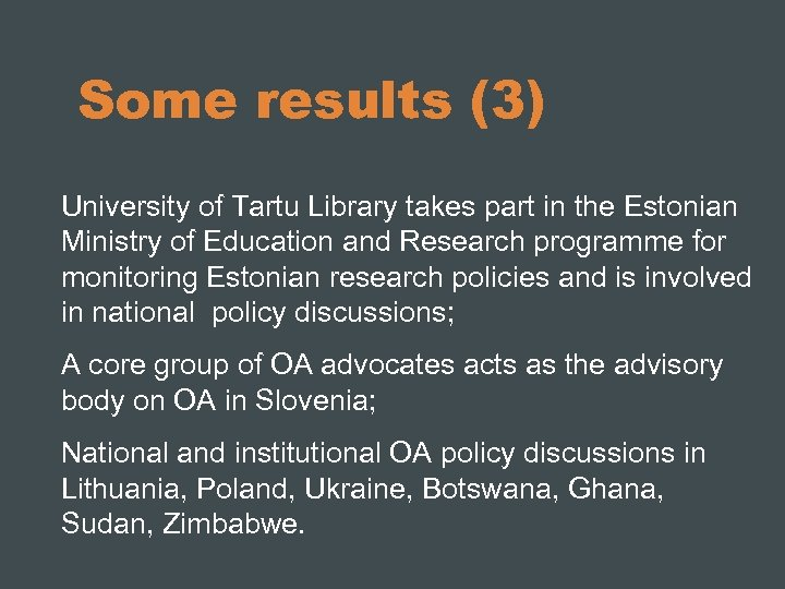 Some results (3) University of Tartu Library takes part in the Estonian Ministry of
