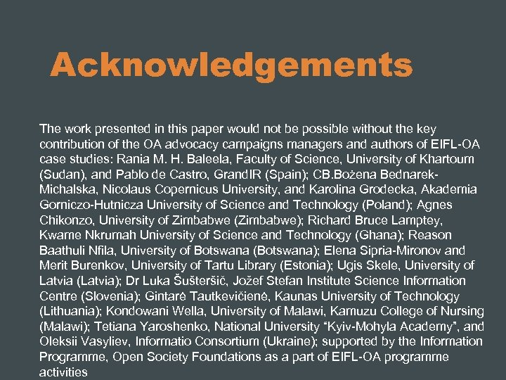 Acknowledgements The work presented in this paper would not be possible without the key