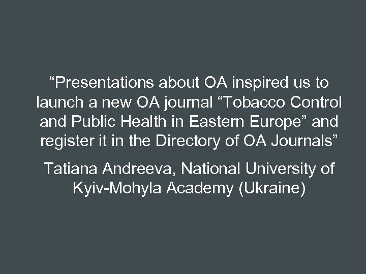 """Presentations about OA inspired us to launch a new OA journal ""Tobacco Control and"