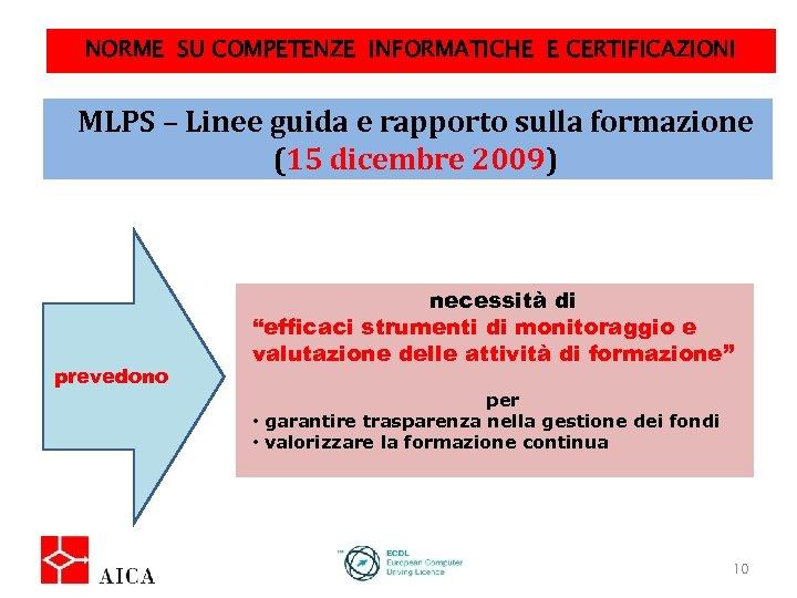 NORME SU COMPETENZE INFORMATICHE E CERTIFICAZIONI MLPS – Linee guida e rapporto sulla formazione