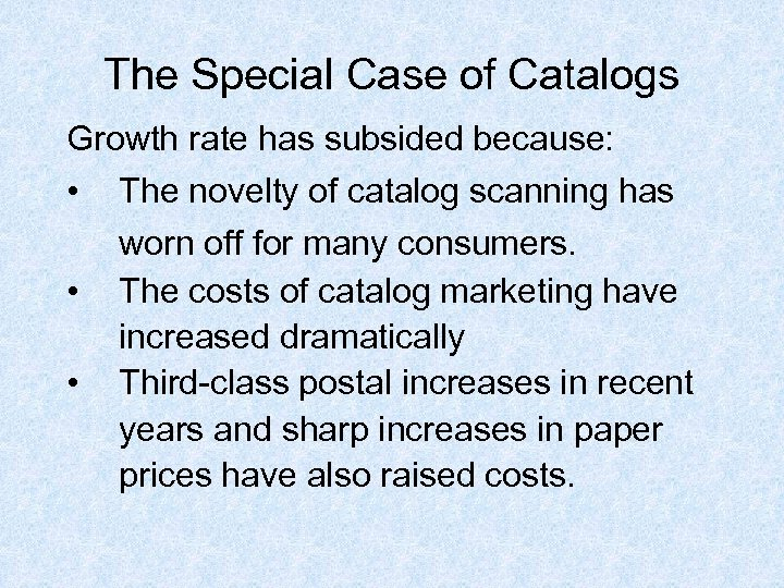 The Special Case of Catalogs Growth rate has subsided because: • The novelty of