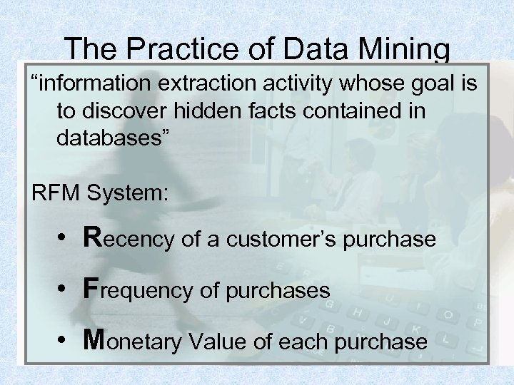 """The Practice of Data Mining """"information extraction activity whose goal is to discover hidden"""