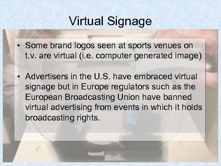 Virtual Signage • Some brand logos seen at sports venues on t. v. are