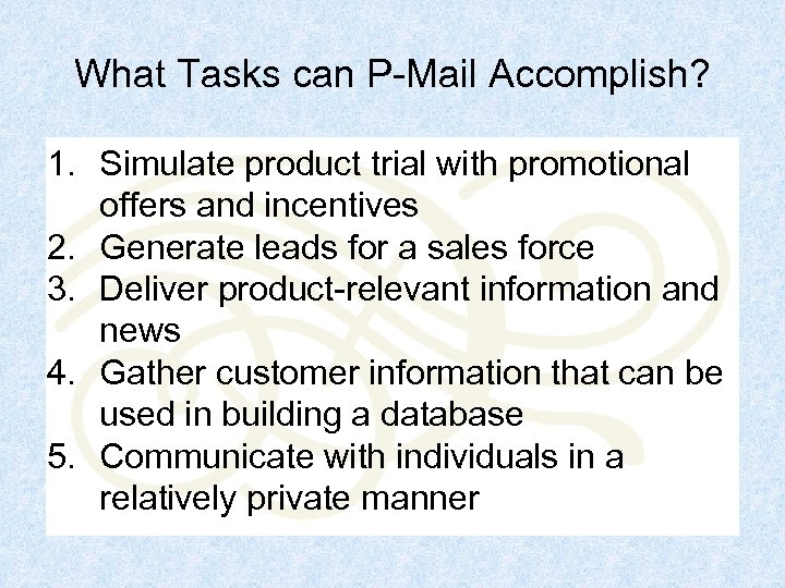 What Tasks can P-Mail Accomplish? 1. Simulate product trial with promotional offers and incentives