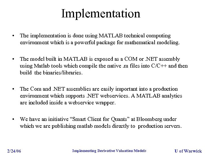 Implementation • The implementation is done using MATLAB technical computing environment which is a