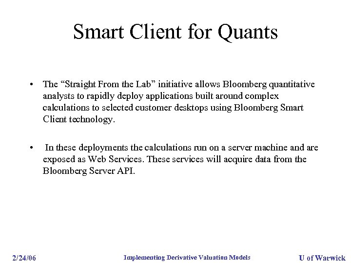 """Smart Client for Quants • The """"Straight From the Lab"""" initiative allows Bloomberg quantitative"""