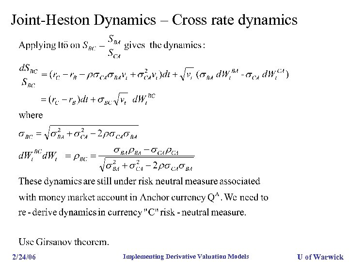 Joint-Heston Dynamics – Cross rate dynamics 2/24/06 Implementing Derivative Valuation Models U of Warwick
