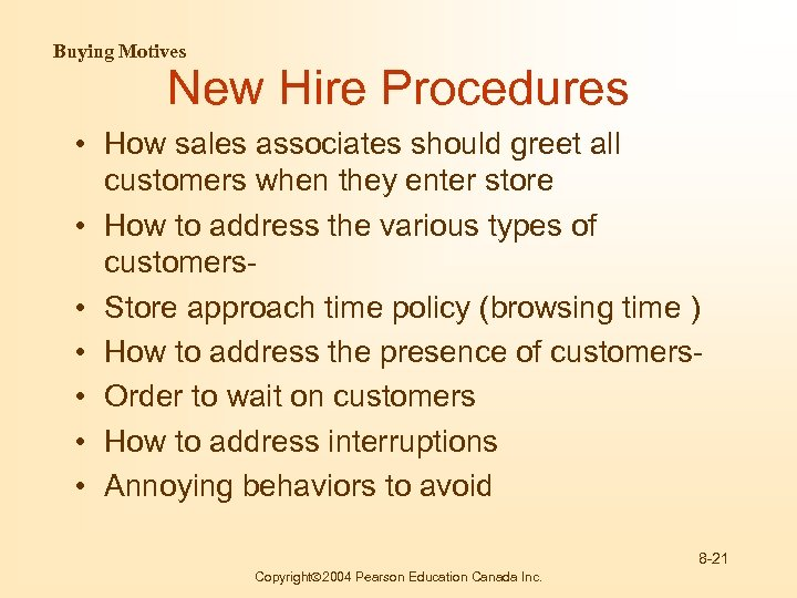 Buying Motives New Hire Procedures • How sales associates should greet all customers when