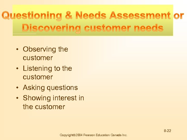 Buying Motives • Observing the customer • Listening to the customer • Asking questions