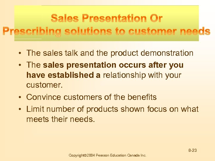 Buying Motives • The sales talk and the product demonstration • The sales presentation