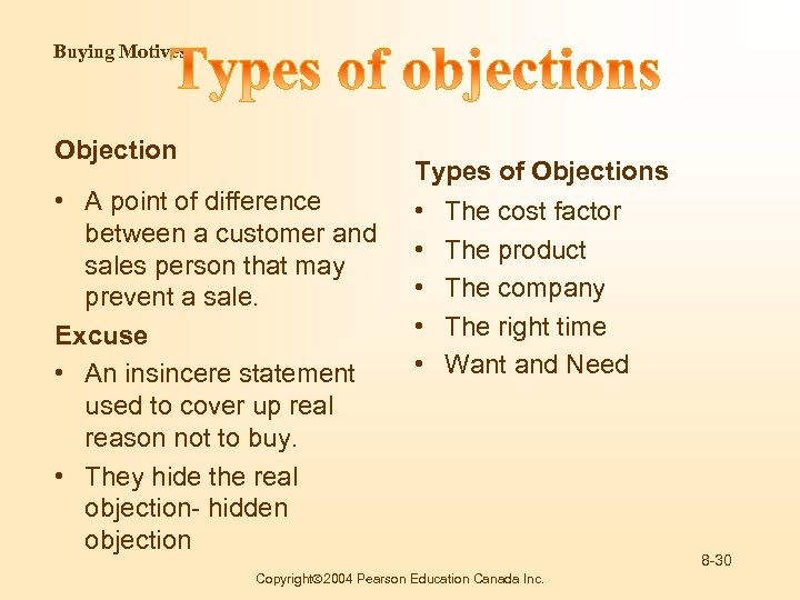 Buying Motives Objection • A point of difference between a customer and sales person