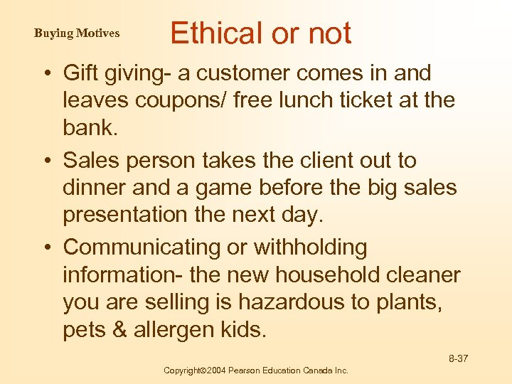 Buying Motives Ethical or not • Gift giving- a customer comes in and leaves