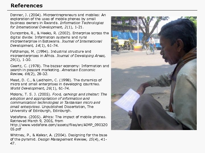 References Donner, J. (2004). Microentrepreneurs and mobiles: An exploration of the uses of mobile