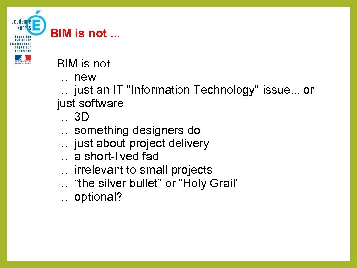 BIM is not. . . BIM is not … new … just an IT