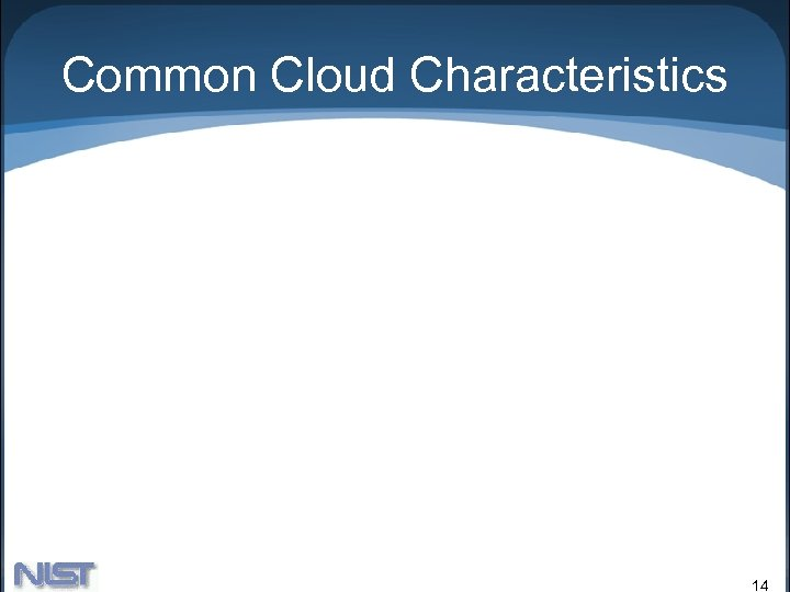 Common Cloud Characteristics 14