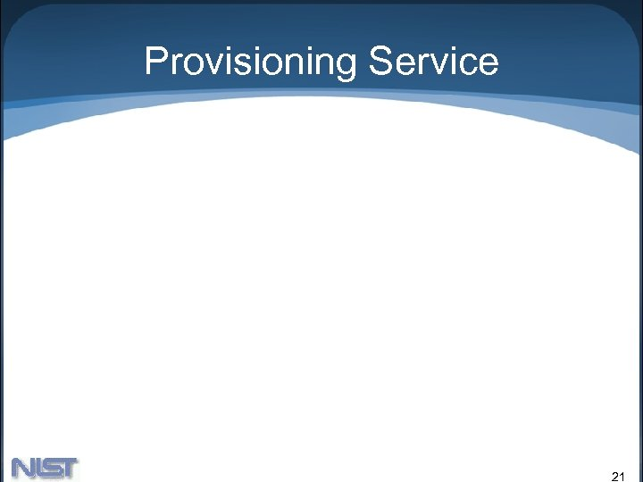 Provisioning Service 21