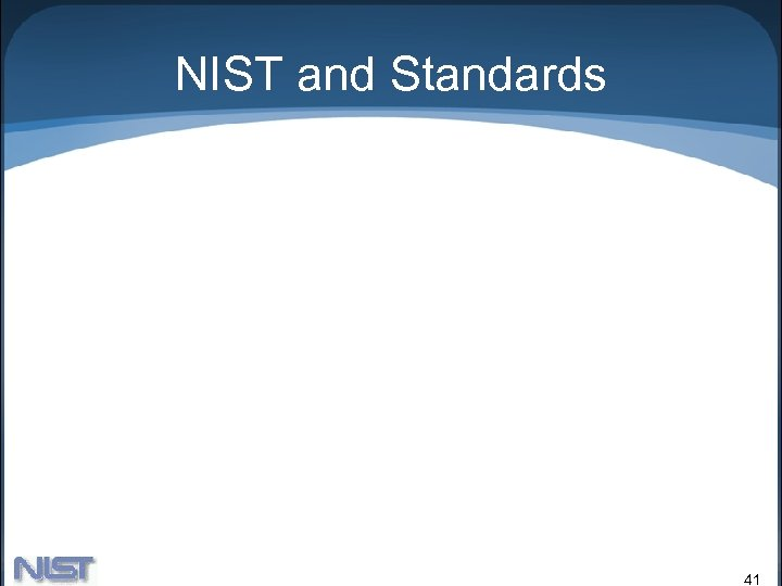 NIST and Standards 41