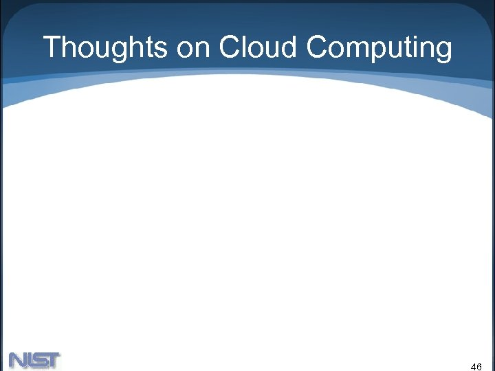 Thoughts on Cloud Computing 46