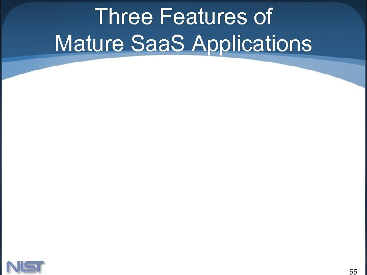 Three Features of Mature Saa. S Applications 55